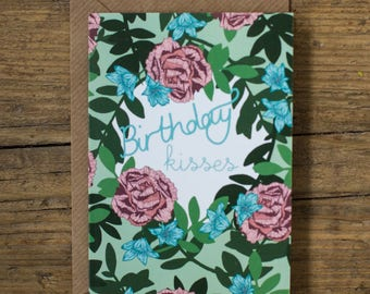 Birthday Kisses Botanical Patterned Floral Illustrated Birthday Greetings Card
