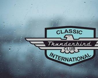 "Classic Ford Thunderbird International Club internal window Sticker 4"" Long"