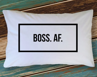 Cool Pillowcases for Boss - Boss. AF. - Unique gift for your Boss