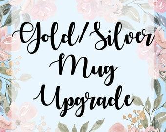 Foil Mug Upgrade, Gold Foil, Silver Foil