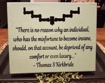 Thomas Kirkbride Quote // Mental Health // Kirkbride Quote  // Kirkbride Plan // Wall Art // Wall Decor //