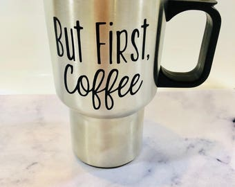 But First, Coffee Stainless Mug