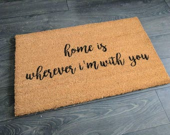 Home is wherever I'm with you doormat