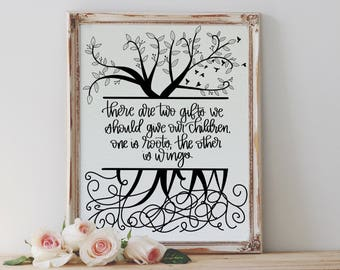 There are two gifts we should give our children, roots and wings, printable, digital download, graduation quote