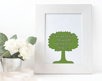 "If a tree falls in the woods, be there to hear it! Vinyl Decal (Options of 4"" x 1.9"" log and 4"" x 3.8"" tree)"