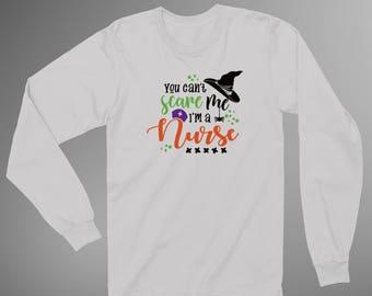You Can't Scare Me, I'm A Nurse Halloween shirt tee shirt Ladies Long Sleeve shirt
