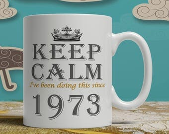 Keep Calm 45th Birthday mug, 45th birthday idea, born 1973 birthday, 45th birthday gift, 45 years old, Happy Birthday, EB 1973 Keep