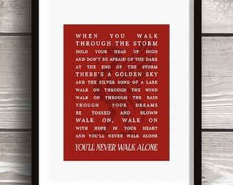 Liverpool Football Club You'll Never Walk Alone Song - Digital Print Home Decor - Soccer Fan - Premier League 8x10 16x20