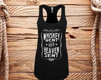 Whiskey Bent tank, Heaven sent, Country tank, Country concert, Womans racerback tank