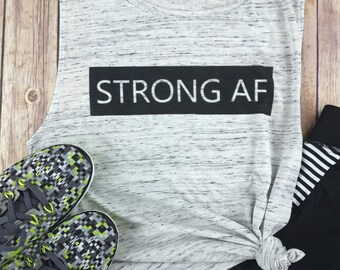 Strong AF, Yoga Tank, Yoga Tshirt, Yoga Shirt, Yoga Tank Top, Yoga Clothes, Gym Shirt, Workout Shirt, Funny Gym Shirt, Funny Tshirt