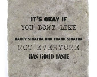 It's OK if you don't like Nancy Sinatra and Frank Sinatra Marble Tile Coaster