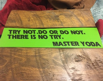 Star Wars Sign - Yoda Quote - Free Shipping