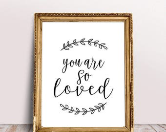 you are so loved / nursery decor / self love print / nursery print / you are loved nursery / baby shower gift / anniversary / i love you art