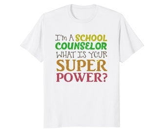 Counselor Top - School Counselor Gift - School Counselor Tee - Counselor T Shirt - I'm A School Counselor What Is Your Superpower?