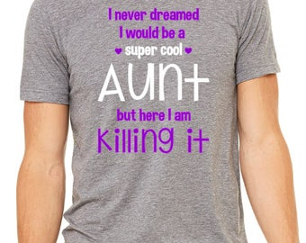 Aunt T-Shirt / Proud Aunt Shirt / Killing It Shirt / Customized T-Shirt / Personalized T-Shirt / Gifts For Her / Gifts For Aunts /Aunt To Be