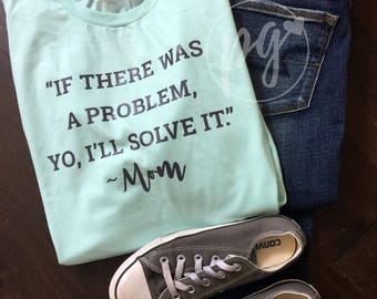 If There Was a Problem Tee / Fun Graphic Tee for Ladies / Cute graphic tee for moms / funny t-shirt / Mom Tee / Yo I'll Solve It Tee