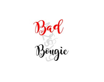 Bad  & Bougie up svg  . Digital file -Cricut -silhoutte