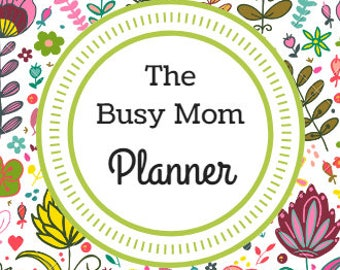 The Busy Mom Planner