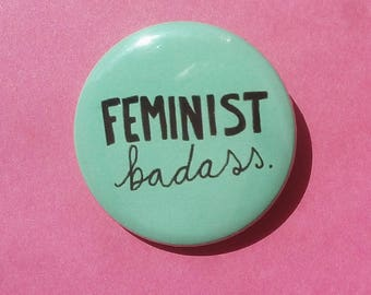 25mm Button Badge / Pin - 'FEMINIST badass'