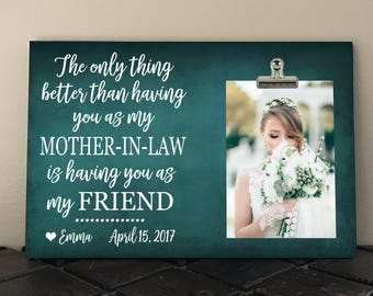 Free Design Proof, MOTHER-IN-LAW Wedding Gift, The only thing better than having you as my Mother-In-Law is Having you as my Friend  to01