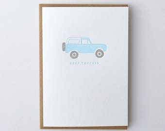 Keep Truckin Bronco Letterpress Greeting Card