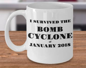 "Gift Mug for the BOMB CYCLONE Survivor - ""I Survived the Bomb Cyclone of January 2018"" 11 /15 oz White Ceramic Coffee Mug Tea Cup"