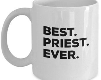 Best Priest Ever, Priest Coffee Mug, Priest Gifts, Priest Mugs,  Gift For Priest , Birthday Anniversary Gift, Christmas Present