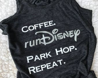 Coffee. runDisney.Park Hop. Repeat/ runDisney inspired tank