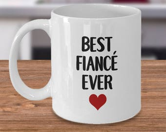Best Fiancé Ever - Fiancé Romantic Gift/Romantic Gift for Him/Valentine's Day Coffee Mugs/Engagement/Valentines Day/Relationship Mug