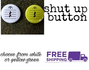 """1"""" Shut Up Musical Notation Button Pin or Magnet, FREE SHIPPING & Coupon Codes"""