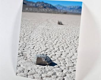 There are stones in the Death Valley that walk…