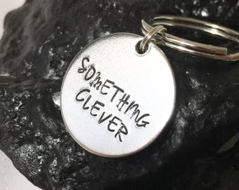 Something Clever Keychain, Funny Gifts for Friends, Friend Gifts, Best Friend Gifts, Funny Gifts for Him, Unique Gifts, Funny Keychains