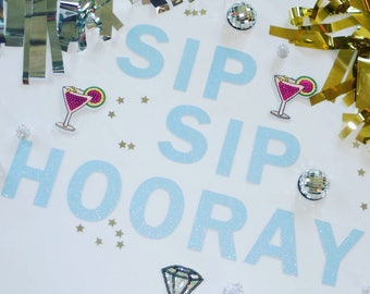 Sip Sip Hooray Glitter Banner | Wedding Bar Sign, Engagement Party, Brunch Party Decor, Champagne Table, Bubbly Bar, Mimosa Bar, Wine Bar
