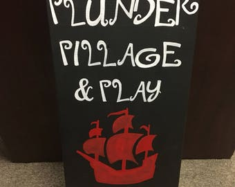 Loot Plunder Pillage and Play wood sign