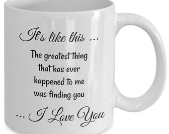 I Love You Mug, Unique Coffee Mugs, gift for her, gift for men, love quotes, valentine's day quote, valentine's day gift ideas