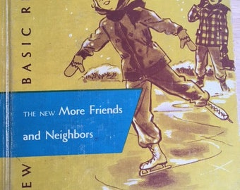 """The New Basic Readers """"The New More Friends and Neighbors"""" - A Basic Curriculum Foundation 1956  Edition"""