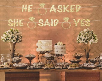 He asked she said yes banner, bachelorette banners, bridal shower banner, hen party banner, engagement banner, he asked she said yes sign
