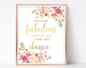 Printable Wedding Bathroom Sign You Look Oh So Handsome Now Get Out and Dance Restroom Signs Instant Download 8x10, 5x7, 4x6 Pastel Blooms