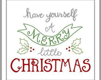 Have Yourself A Merry Little Christmas SVG - Cricut or Silhouette Cut File - Cutting Machines - Merry Christmas decor - SVG File - Winter -