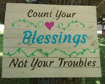 Count Your Blessings Not Your Troubles  sign