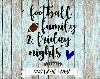 Footall Family and Friday Nights / Friday Night Lights / Football SVG / Family and Football SVG / Football Cricut Cut File / Football family