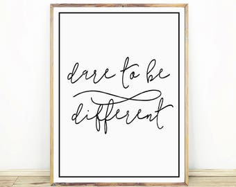 Typography Print, Dare To Be Different, Hand Written Quote, Minimalist Wall Art, Large Printable Poster, Digital Download, #460