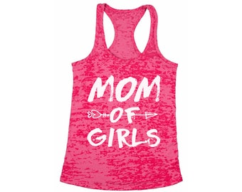 Mom of girls tank top Mom of girls tanks Mom of girls burnout racerback  tank top girl mom tank top mother's day gifts for mom