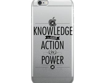 Knowledge is good, action is power iPhone Case