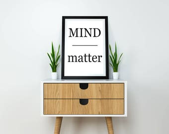 Mind Over Matter Home Décor Print by North C Designs