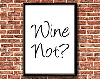 Wine Print | Wine Wall Art | Wine Printable | Wine Poster | Wine Lover Gift | Wine Pun | Wine Typography | Wine Art | Wine Quote Print