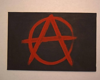 Anarchy Sign Painted on a 4 X 6 Canvas Panel