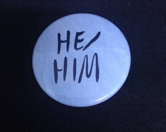 He/him pronoun pin