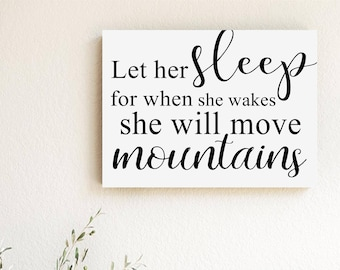 "Wood Sign ""Let her sleep"" Quote 