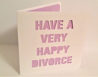 Have a Very Happy Divorce Papercut Greetings Card